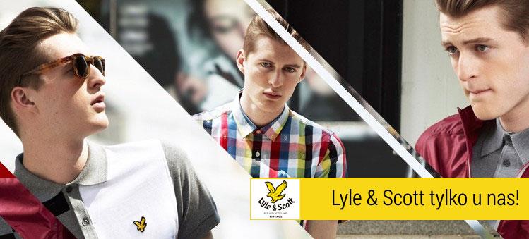 Lyle & Scott - tylko u nas w Polsce
